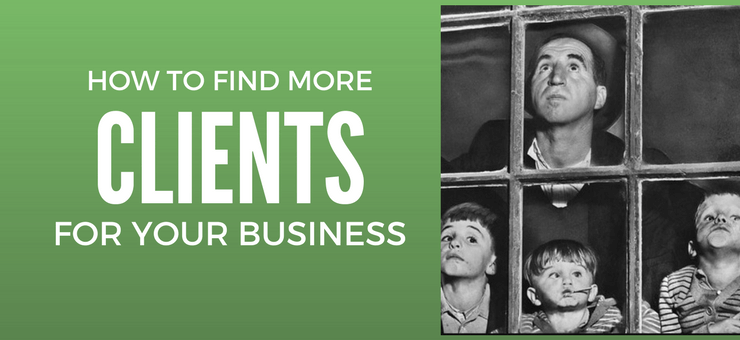 How to Find More Clients – 7 Tips from 7 Experts