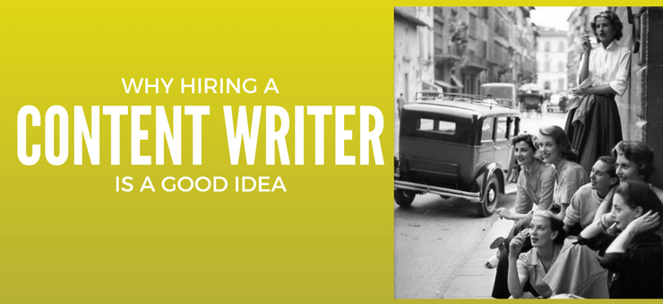 Why Hiring a Content Writer is a Good Idea