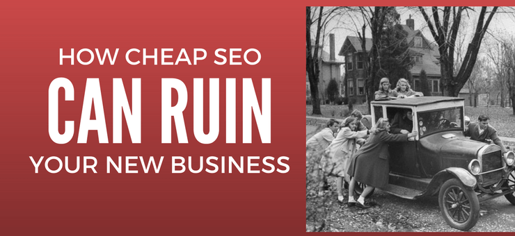 How Cheap SEO Can Ruin Your Small Business