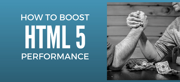 Improving HTML5 Performance