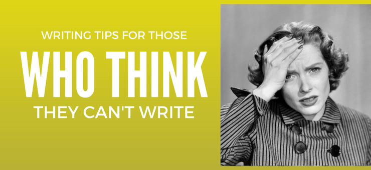 Writing tips for those who think they can't write very well - Featured Image