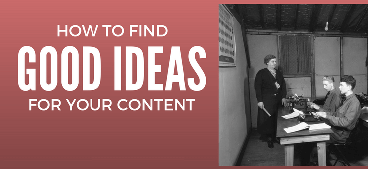 How to find good ideas for your content and blog posts - Featured Image