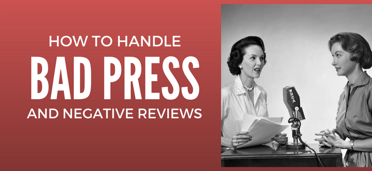 How to Handle Bad Press and Negative Reviews