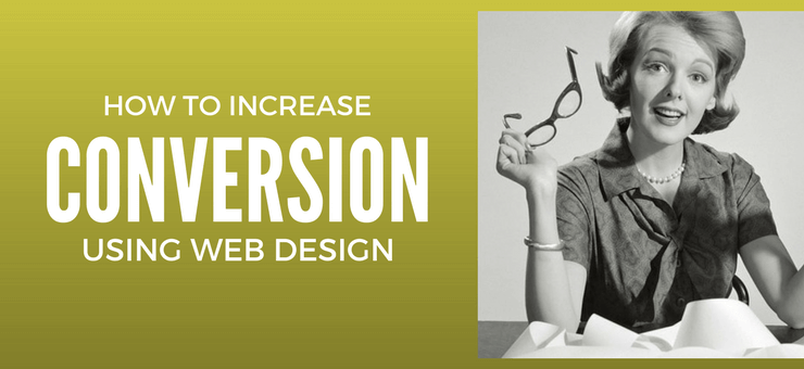 How to Increase Conversions using Web Design- Featured Image