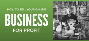 How to Sell Your Online Business for Profit