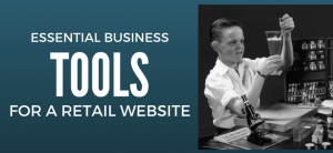 Best Tools for Running a Retail Website