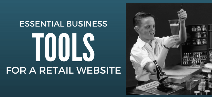 Essential business tools for a retail website - Featured Image