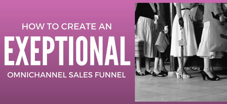 How to create an Omni channel sales funnel