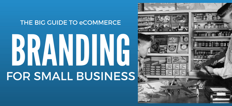 The Smart Guide to eCommerce Branding for Small Business