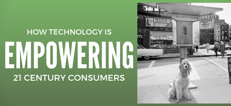 How Technology is Empowering 21st Century Consumers