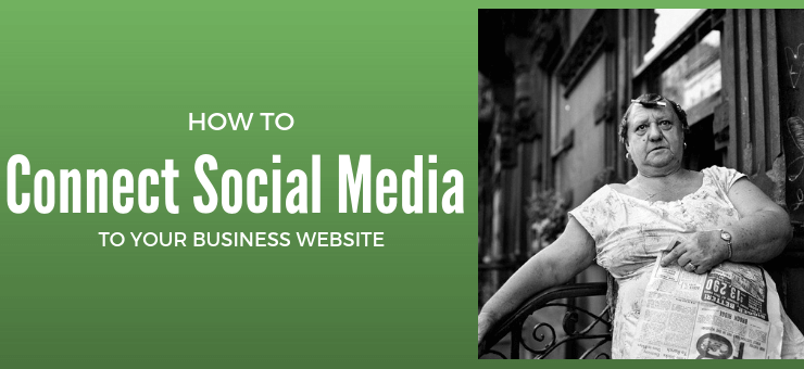 How to connect social media to Your Business Website