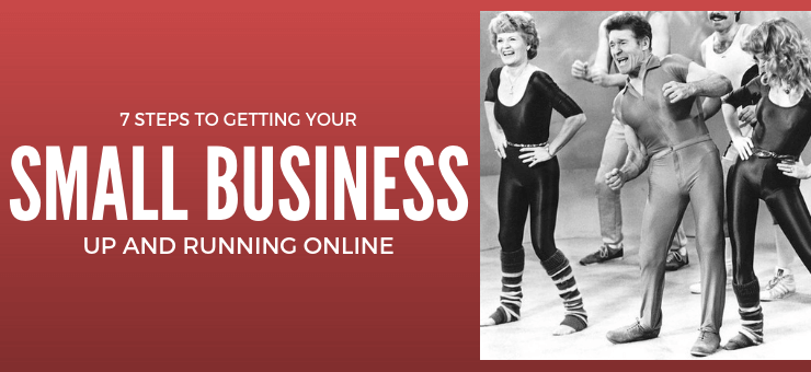 7 Steps to getting your small business online