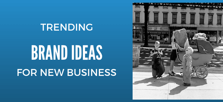 Trending Brand Ideas