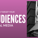 10 Ways to Target Your B2B Audiences on Social Media