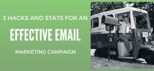 3 Hacks and Stats for an Effective Email Marketing Campaign