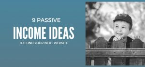 9 Passive Income Ideas to Fund Your Website