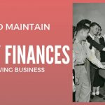 How to Maintain Healthy Finances as a Growing Business