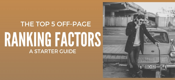 The Top 5 Off-Page Ranking Factors: A Starter Guide