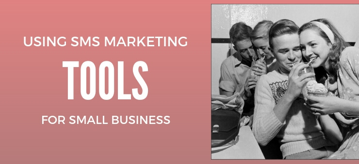Using SMS Marketing Tools for Small Business