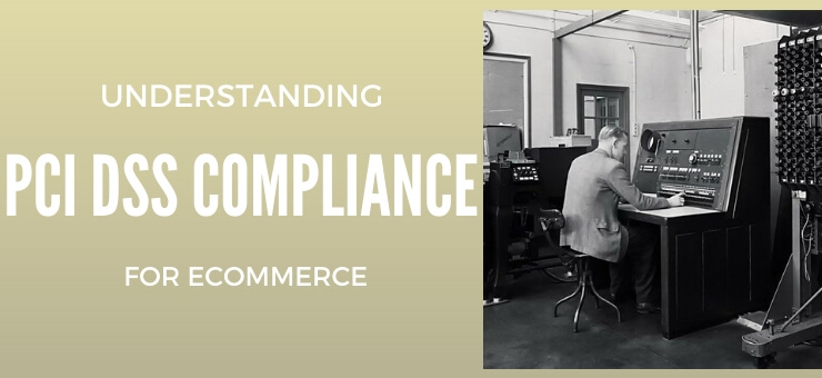 Understanding PCI DSS Compliance For eCommerce