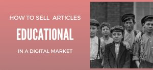 How To Sell Educational Articles in a Digital Market