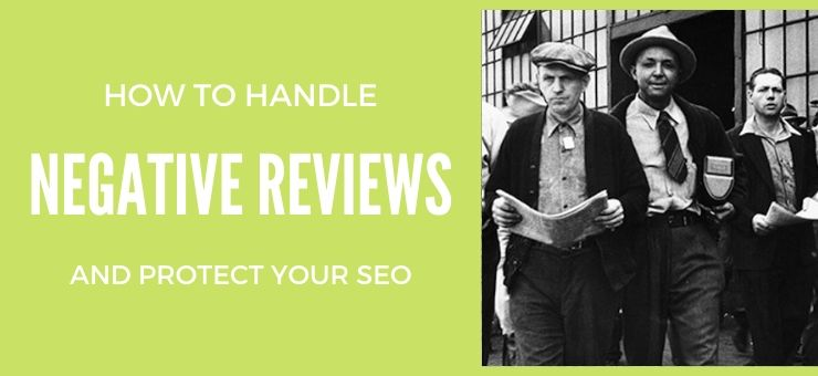 How to handle negative reviews and protect your seo
