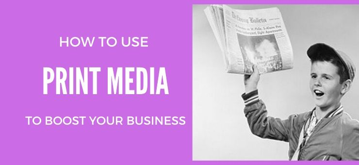 Print Media marketing Ideas
