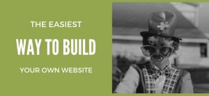 The Easiest Way to Build Your Own Website