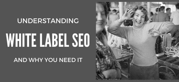 What Is White Label SEO – and Why You Need It