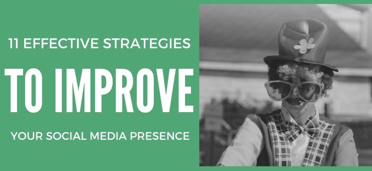 11 Effective Strategies To Improve Social Media Presence