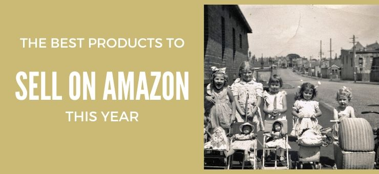 7 Best Types of Products to Sell on Amazon This Year