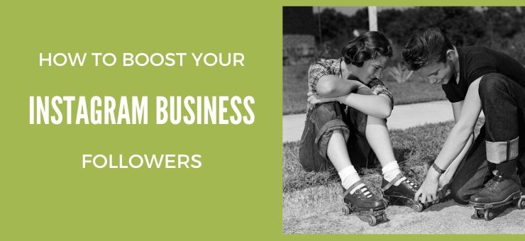 How to Boost Your Instagram Business Followers