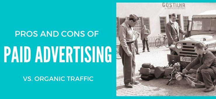Pros and Cons of Paid Advertising vs. Organic Traffic