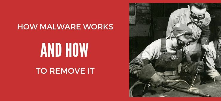 How Malware Works and How to Remove It