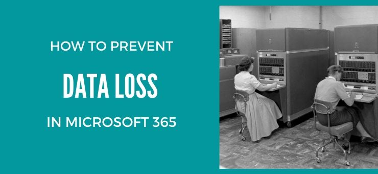 How to Prevent Data Loss in Microsoft 365