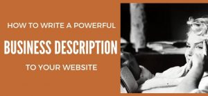 How to Write a Powerful Business Description for Your Website