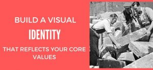 How to Build a Visual Identity for Your Startup That Reflects Your Core Values