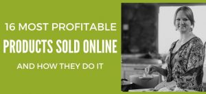 16 Most Profitable Products Sold Online - and How They Do It