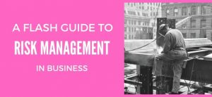 A Flash Guide to Risk Management in Business