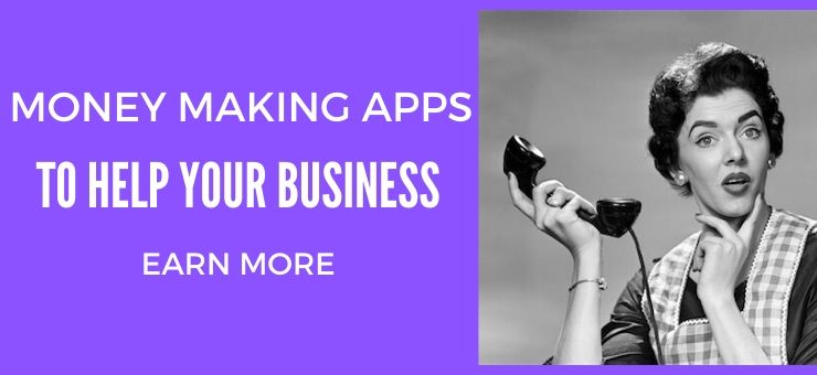 Money Making Apps to Help Your Business Earn More