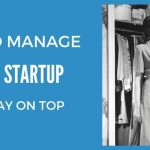 How to Manage a Slow Startup
