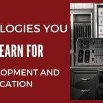 Top 9 Technologies You Must Learn for Web Development and Application