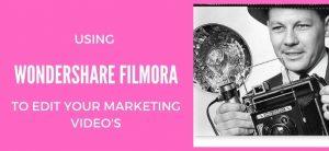 Using Wondershare Filmora  to Edit Your Marketing Videos