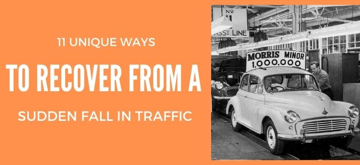 11 Unique Ways To Recover From A Sudden Fall In Traffic