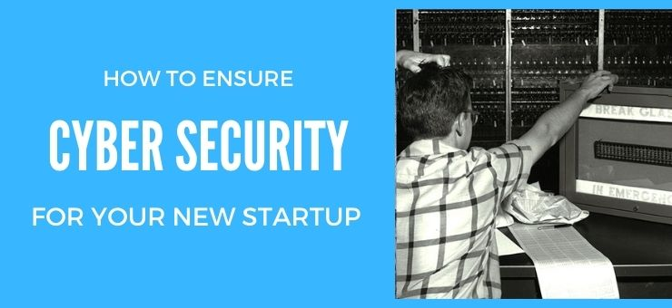 How to ensure the Cyber Security of Your Startup