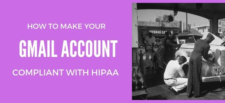 How to Make Your Gmail Account Compliant with HIPAA