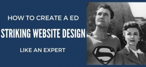 How To Create a Striking Website Designed Like an Expert