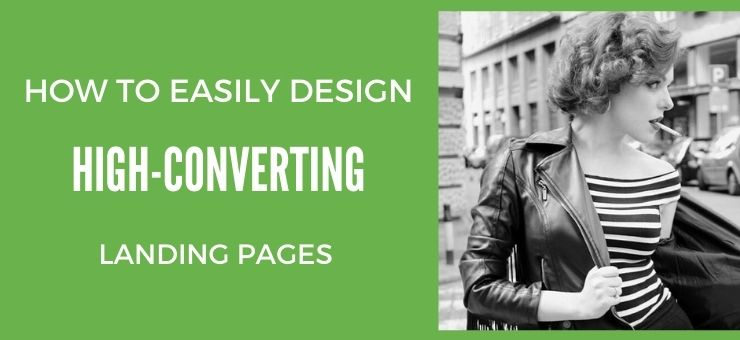 How to Easily Design High-Converting Landing Pages