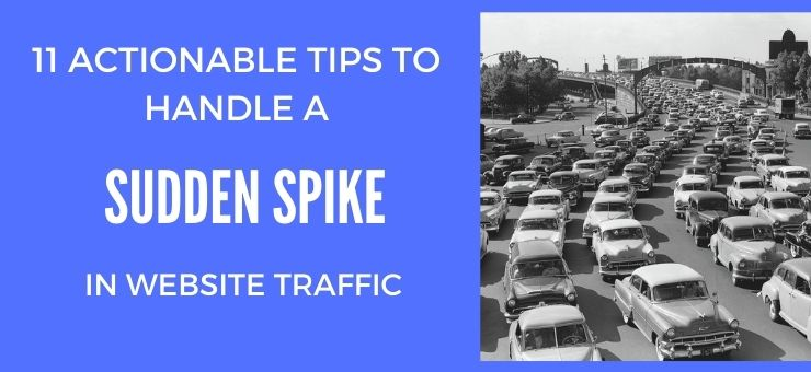 11 Actionable Tips to Handle a Sudden Spike in Website Traffic