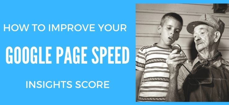 How to Improve Your Google PageSpeed Insights Score